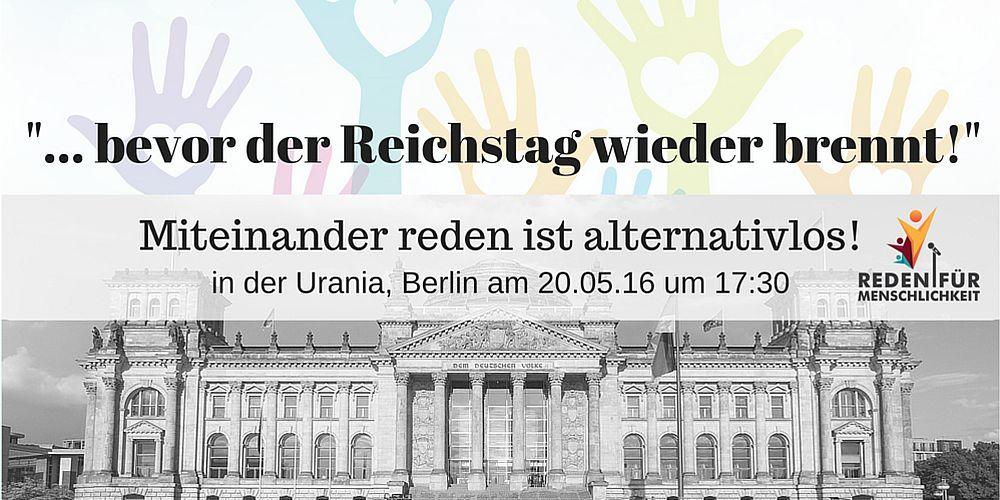 _... bevor der Reichstag wieder brennt!3